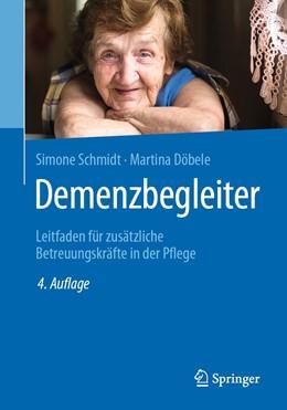 Abbildung von Schmidt / Döbele | Demenzbegleiter | 4., aktualisierte Auflage | 2019 | Leitfaden für zusätzliche Betr...