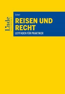 Abbildung von Schierl | Reisen und Recht | 1. Auflage 2019 | 2019 | Leitfaden für Praktiker