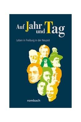 Abbildung von Krieg / Regnath | Auf Jahr und Tag – Leben in Freiburg in der Neuzeit | 1. Auflage | 2019 | 5 | beck-shop.de