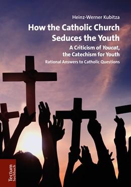 Abbildung von Kubitza | How the Catholic Church Seduces the Youth | 1. Auflage | 2019 | beck-shop.de
