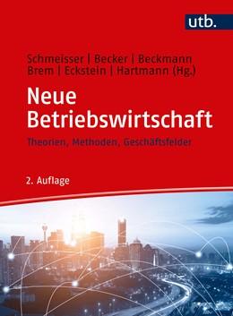 Abbildung von Schmeisser / Hartmann / Eckstein / Brem / Beckmann / Becker   Neue Betriebswirtschaft   2. überarbeitete Auflage   2019   Theorien, Methoden, Geschäftsf...