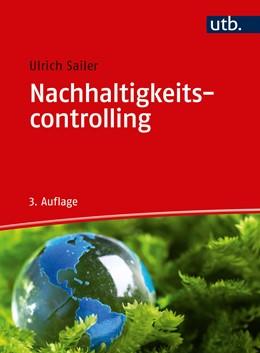 Abbildung von Sailer   Nachhaltigkeitscontrolling   3., überarbeitete Auflage   2020   Was Controller und Manager übe...