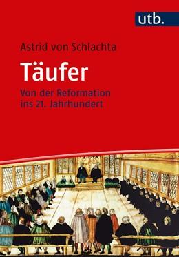 Abbildung von von Schlachta | Täufer | 2020 | Von der Reformation ins 21. Ja... | 5336
