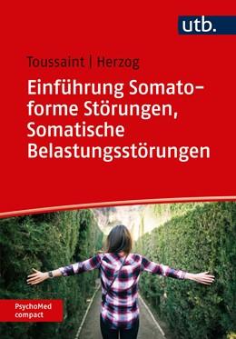Abbildung von Herzog / Toussaint | Einführung Somatoforme Störungen, Somatische Belastungsstörungen | Aufl. | 2020 | 12
