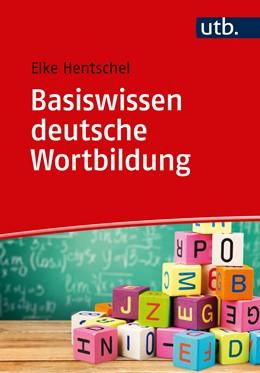 Abbildung von Hentschel | Basiswissen deutsche Wortbildung | 2020 | 5367