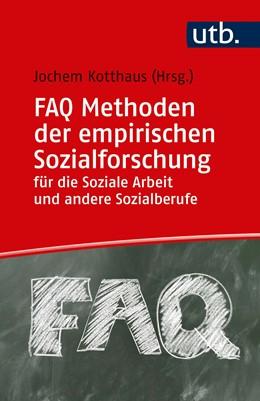 Abbildung von Kotthaus (Hrsg.) | FAQ Methoden der empirischen Sozialforschung für die Soziale Arbeit und andere Sozialberufe | 1. Auflage | 2020 | 5368 | beck-shop.de