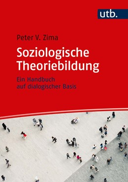 Abbildung von Zima | Soziologische Theoriebildung | 1. Auflage | 2020 | beck-shop.de