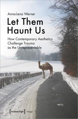 Abbildung von Werner | Let Them Haunt Us | 2020 | How Contemporary Aesthetics Ch... | 168