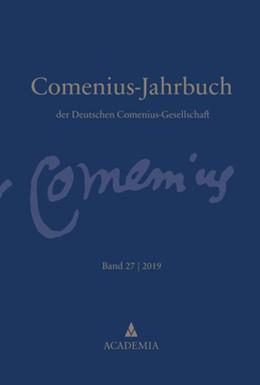 Abbildung von Deutschen Comenius-Gesellschaft / Fritsch / Lischewski / Voigt | Comenius-Jahrbuch | 2019 | Band 27 | 2019