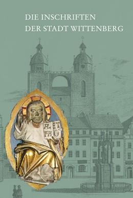 Abbildung von Jäger / Pickenhan | Die Inschriften der Stadt Wittenberg | 1. Auflage | 2019 | 6 | beck-shop.de