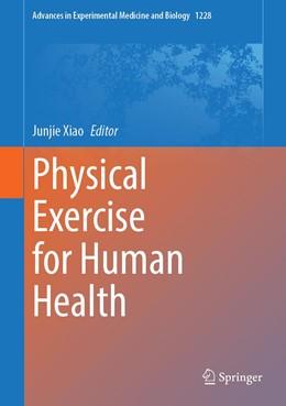Abbildung von Xiao | Physical Exercise for Human Health | 1st ed. 2020 | 2020 | 1228