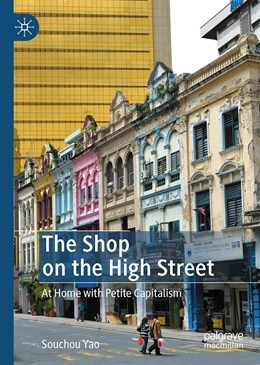 Abbildung von Yao   The Shop on High Street   1st ed. 2020   2020   At Home with Petite Capitalism