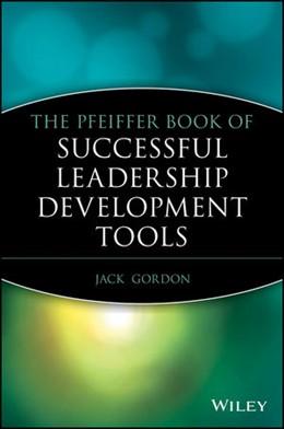 Abbildung von Gordon   The Pfeiffer Book of Successful Leadership Development Tools   2007