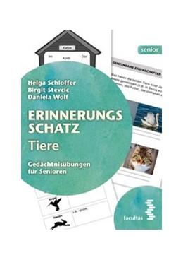 Abbildung von Schloffer / Stevcic / Wolf | Erinnerungsschatz Tiere | 2020 | Gedächtnisübungen für Senioren