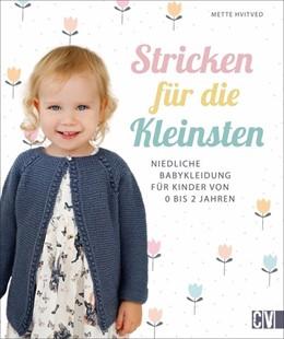 Abbildung von Hvitved   Stricken für die Kleinsten   1. Auflage   2020   beck-shop.de