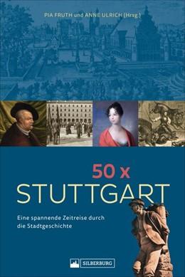 Abbildung von 50 x Stuttgart | 2020 | Eine spannende Zeitreise durch...