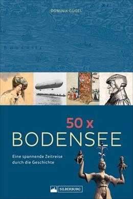 Abbildung von Gügel | 50 x Bodensee | 1. Auflage | 2020 | beck-shop.de