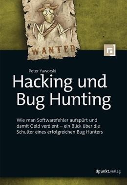 Abbildung von Yaworski   Hacking und Bug Hunting   2020   Wie man Softwarefehler aufspür...