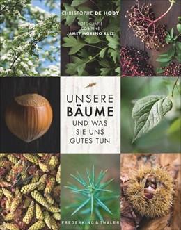 Abbildung von de Hody | Unsere Bäume und was sie uns Gutes tun | 1. Auflage | 2020 | beck-shop.de