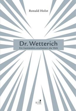 Abbildung von Holst | Dr. Wetterich | 2019 | Ein Geständnis erschüttert die...
