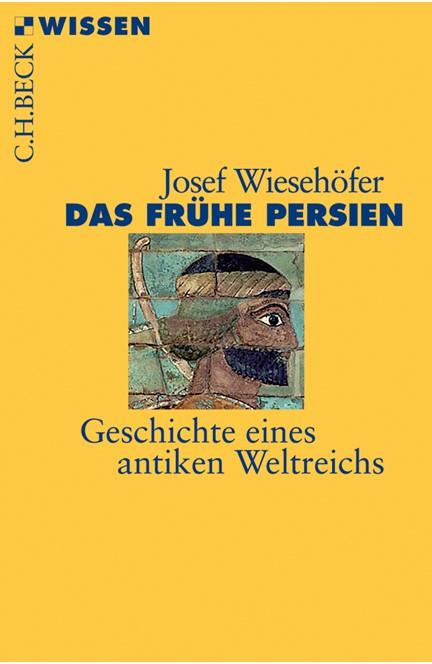 Cover: Josef Wiesehöfer, Das frühe Persien