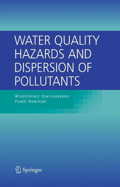 Abbildung von Czernuszenko / Rowinski | Water Quality Hazards and Dispersion of Pollutants | 2005