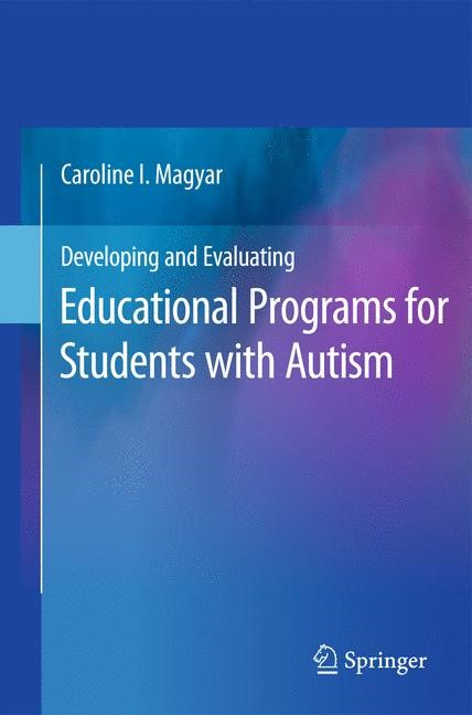 Abbildung von Magyar | Developing and Evaluating Educational Programs for Students with Autism | 2010