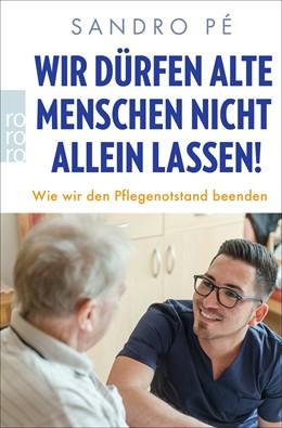 Abbildung von Pé | Wir dürfen alte Menschen nicht allein lassen! | 1. Auflage | 2020 | beck-shop.de
