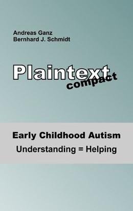 Abbildung von Schmidt / Ganz | Early Childhood Autism | 2019 | Understanding = Helping