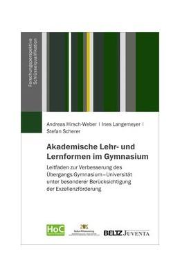 Abbildung von Hirsch-Weber / Langemeyer / Scherer | Akademische Lehr- und Lernformen im Gymnasium | 2019 | Leitfaden zur Verbesserung des...