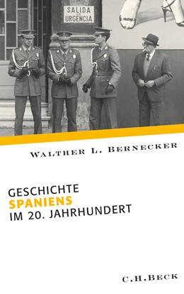 Abbildung von Bernecker, Walther L. | Geschichte Spaniens im 20. Jahrhundert | 2010
