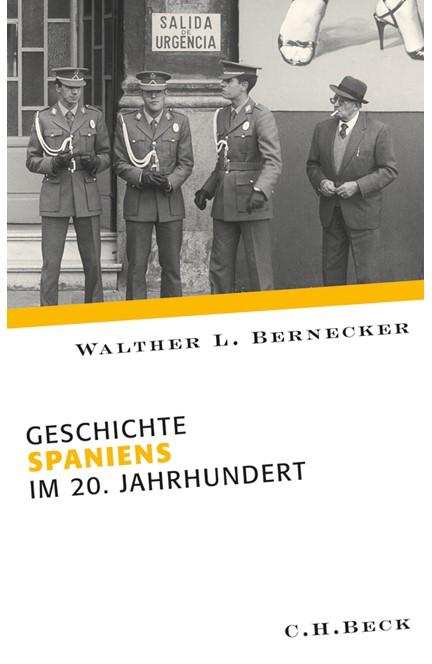 Cover: Walther L. Bernecker, Geschichte Spaniens im 20. Jahrhundert
