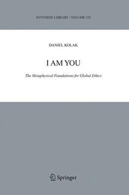 Abbildung von Kolak   I Am You   2005   The Metaphysical Foundations o...   325