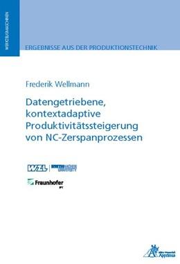 Abbildung von Wellmann   Datengetriebene, kontextadaptive Produktivitätssteigerung von NC-Zerspanprozessen   1. Auflage   2019   beck-shop.de