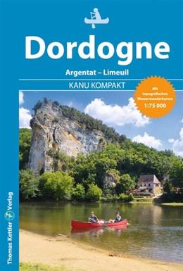 Abbildung von Holtkamp | Kanu Kompakt Dordogne | aktualisierte | 2020 | Kanutour von Argentat bis Lime...