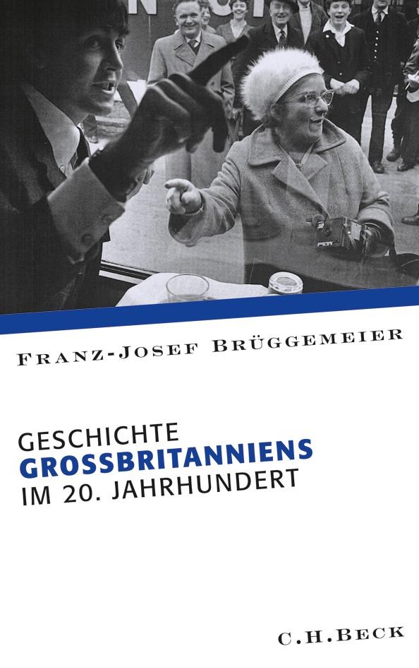 Abbildung von Brüggemeier, Franz-Josef | Geschichte Großbritanniens im 20. Jahrhundert | 2010