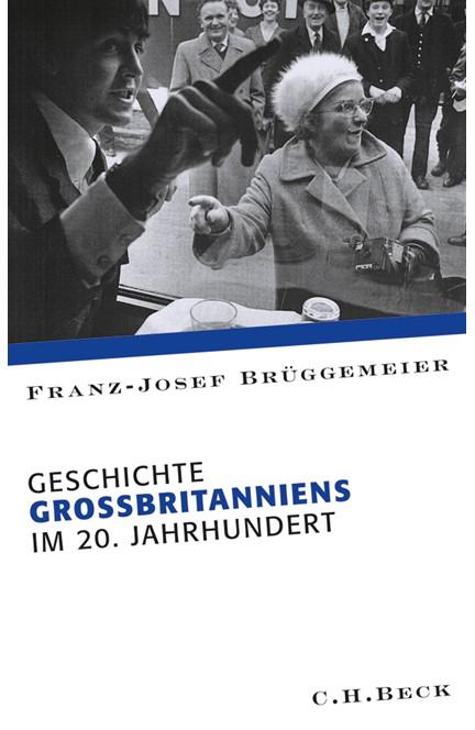 Cover: Franz-Josef Brüggemeier, Geschichte Großbritanniens im 20. Jahrhundert