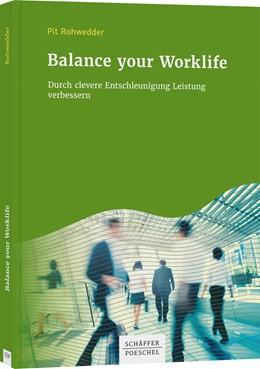 Abbildung von Rohwedder   Balance Your Work Life   2020   Durch clevere Entschleunigung ...