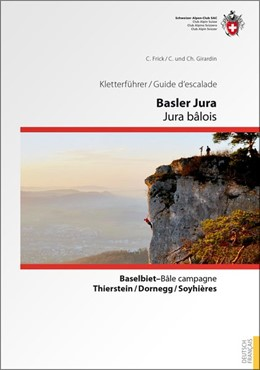 Abbildung von Devaux Girardin / Frick | Kletterführer Basler Jura / Guide d'escalade Jura bâlois | 1. Auflage | 2020 | Baselbiet - Bâle campagne / Th...