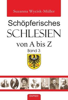 Abbildung von Wycisk-Müller | Schöpferisches Schlesien von A bis Z (Band 3) | 2019