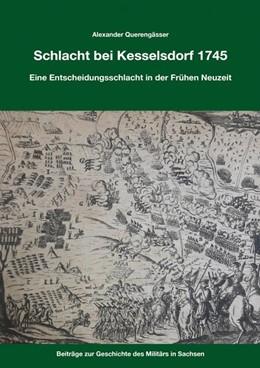 Abbildung von Querengässer | Kesselsdorf 1745 | 1. Auflage | 2020 | beck-shop.de