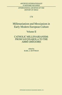 Abbildung von Kottman | Millenarianism and Messianism in Early Modern European Culture | 2001 | Volume II. Catholic Millenaria... | 174