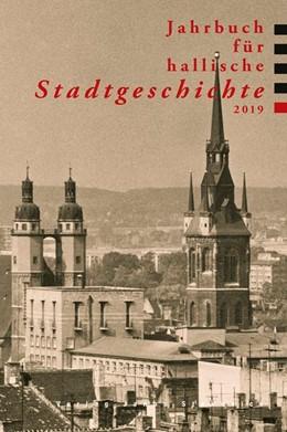 Abbildung von Dolgner / Hennicke / Böhnke   Jahrbuch für hallische Stadtgeschichte 2019   2019