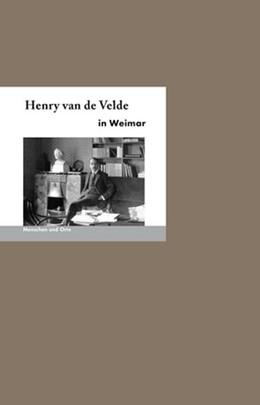 Abbildung von Schmidt | Henry van de Velde in Weimar | 2. unveränderte Auflage | 2019 | Menschen und Orte