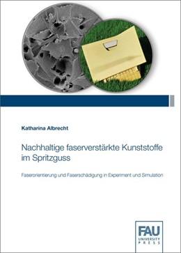 Abbildung von Albrecht | Nachhaltige faserverstärkte Kunststoffe im Spritzguss | 1. Auflage | 2019 | beck-shop.de