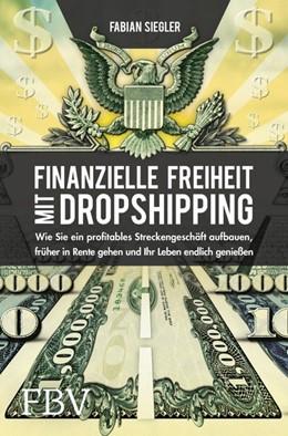 Abbildung von Siegler | Finanzielle Freiheit mit Dropshipping | 1. Auflage | 2020 | beck-shop.de
