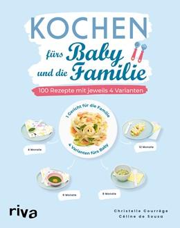 Abbildung von Courrège / Sousa   Kochen fürs Baby und die Familie   1. Auflage   2020   beck-shop.de