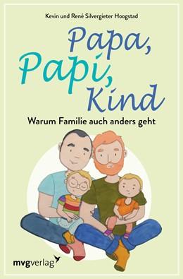Abbildung von Silvergieter Hoogstad | Papa, Papi, Kind | 1. Auflage | 2020 | beck-shop.de