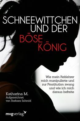 Abbildung von M. / Schmid | Schneewittchen und der böse König | 1. Auflage | 2020 | beck-shop.de