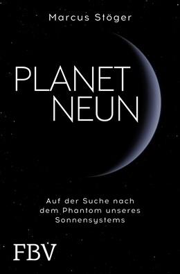 Abbildung von Stöger | Planet Neun | 2020 | Auf der Suche nach dem großen ...